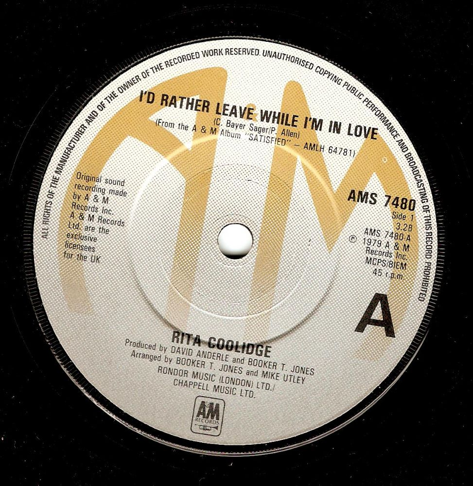 RITA COOLIDGE I'd Rather Leave While I'm In Love Vinyl Record 7 Inch A&M 1979